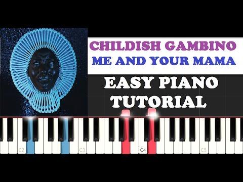 Childish Gambino - Me And Your Mama (EASY Piano Tutorial )
