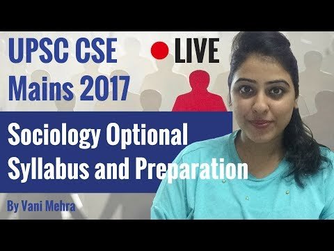 Sociology Optional for UPSC CSE Mains 2017 - Syllabus and Preparation By Vani Mehra