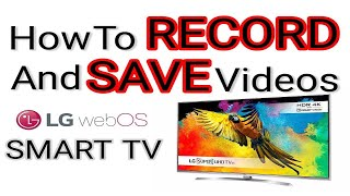 how to RECORD and SAVE videos on LG Smart TV WebOS (LG Time Machine) - xOlent Productions