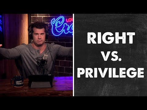 EXPLAINED: Rights Vs. Privileges | Louder With Crowder