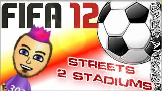 FIFA 2012 | STREETS TO STADIUMS | GAMEPLAY WITH LIVE IMPRESSIONS
