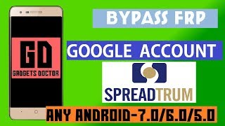Bypass FRP Google Account for all  SPD (SPREADTRUM) CPU All Android 7.1.1 | 7.1 | 7.0 | 6.0.1 | 5.1