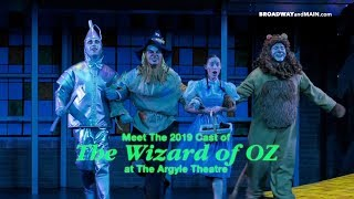 Meet The Cast of The Wizard of Oz 2019 At The Argyle Theatre