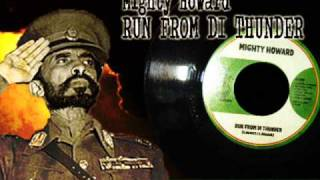 Mighty Howard_Run From Di Thunder + Never Get Away Dub