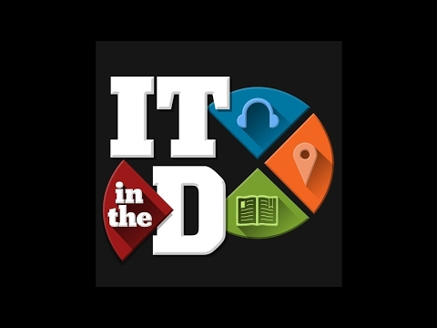 ITintheD Ep175 - Ahead, Daily Detroit, Cloud Chat, Detroit I