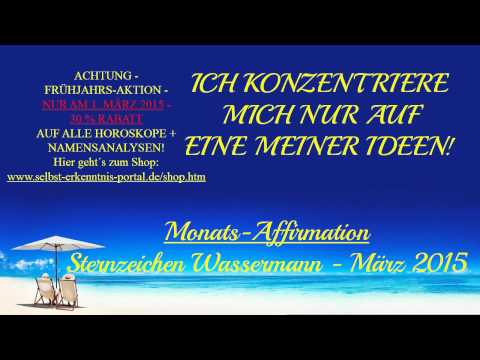 neu sternzeichen wassermann monats affirmation m rz 2015 astrologie horoskop youtube. Black Bedroom Furniture Sets. Home Design Ideas