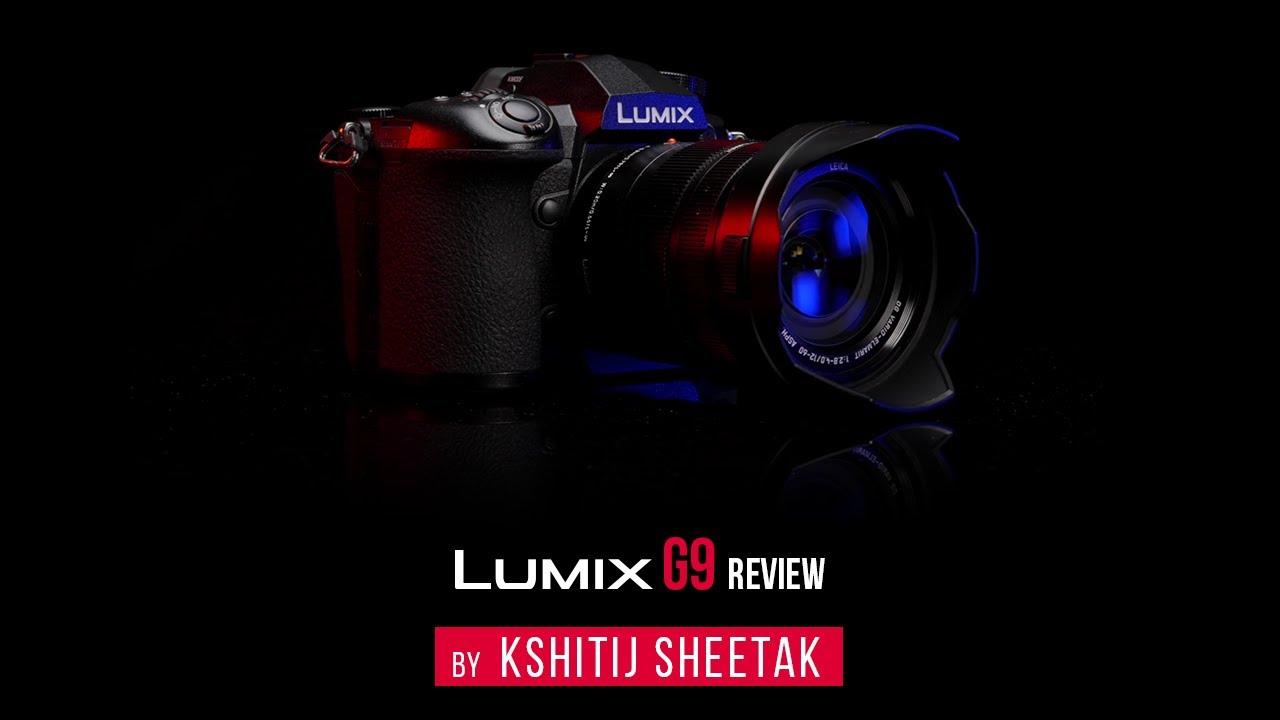 Expert Review: Kshitij Sheetak   Lumix G9