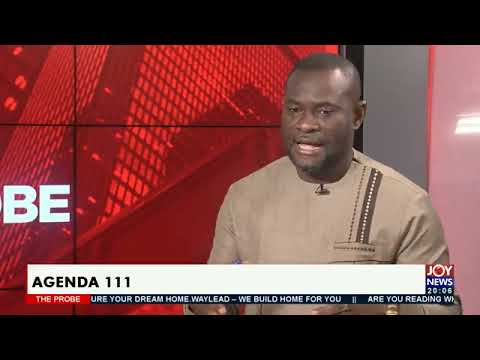 Agenda 111: Gov't is ready, the project is about to take off - Dr. John Kumah #TheProbe