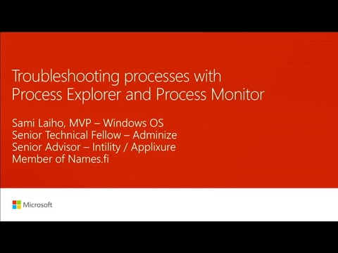 Troubleshooting processes with Process Explorer and Process Monitor | BRK3268