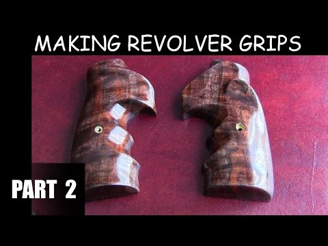 Making Revolver Grips: A Learning Project - Part 2 - YouTube