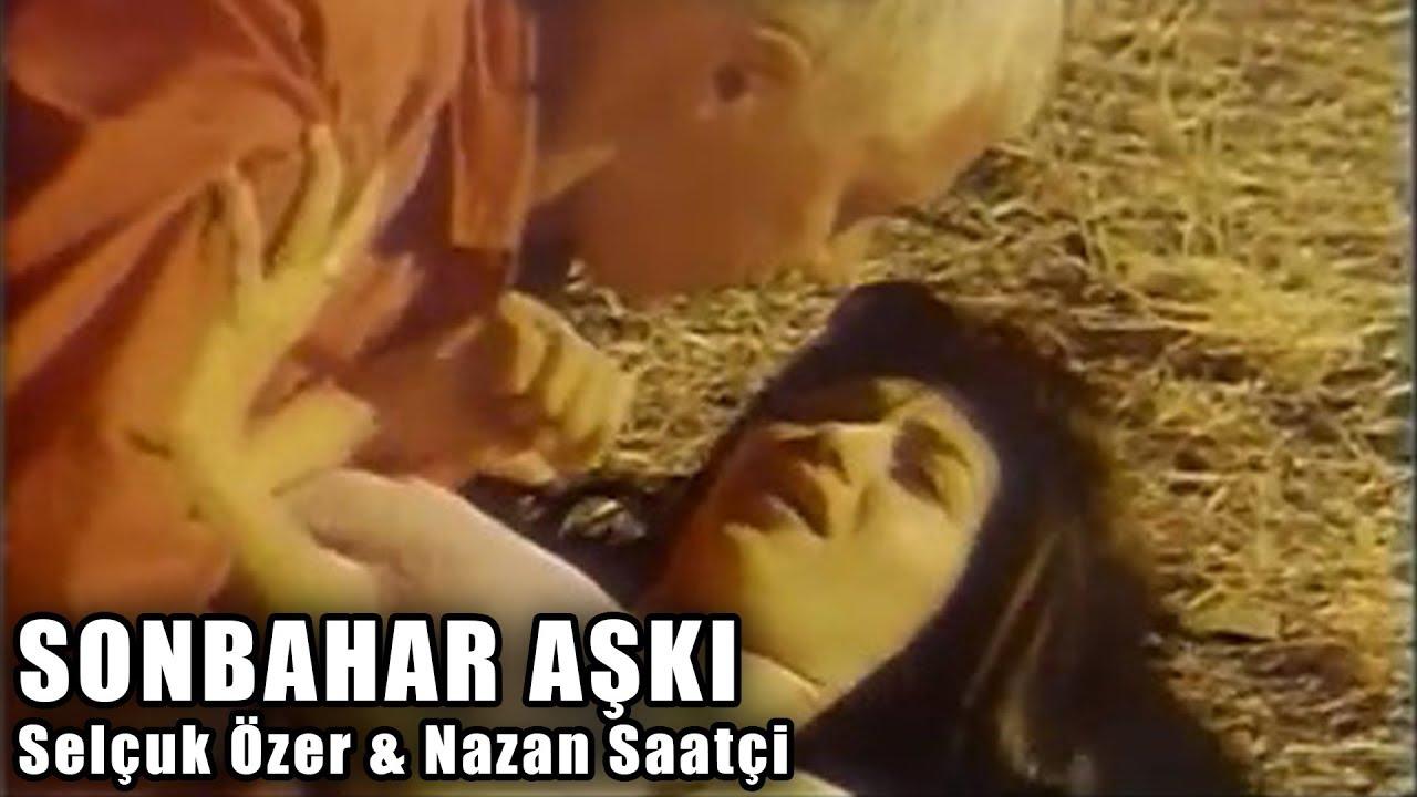 Sonbahar Aşkı 1993 Türk Filmi Selçuk özer Nazan Saatçi Youtube