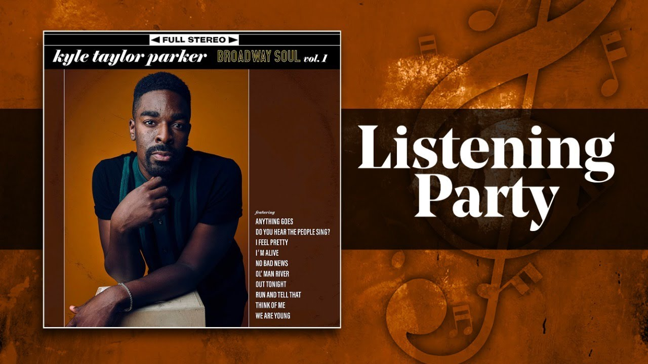 Kyle Taylor Parker Listening Party