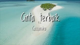 Cassandra Cinta Terbaik 🎵 (lirik)