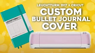 LEUCHTTURM 1917 + Cricut BULLET JOURNAL COVER