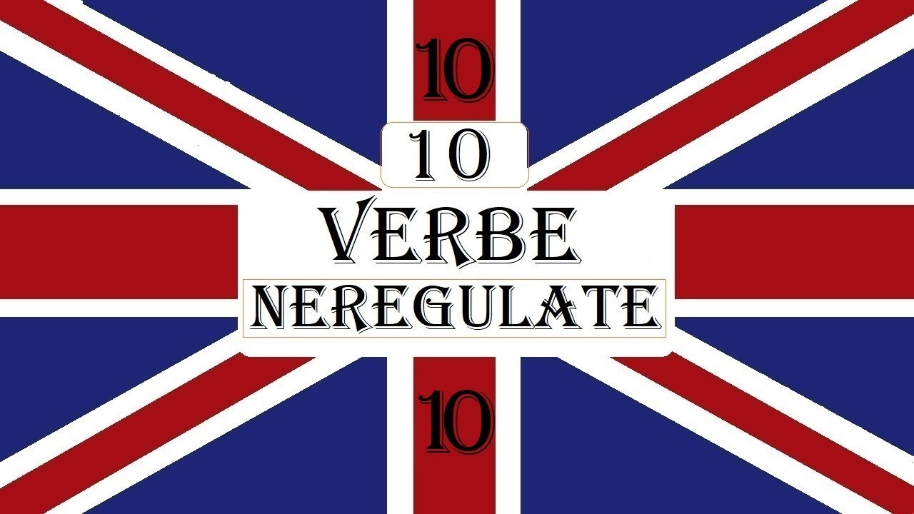 Invata engleza   VERBE NEREGULATE 10