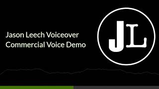 Jason Leech Voiceover Commercial VO Demo