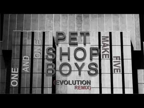 PET SHOP BOYS - one and one make five EVOLUTION REMIX