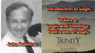 LOGIC, Lecture 9, Logic and Theology, Paul