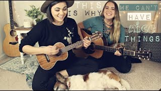 This Is Why We Can't Have Nice Things - Taylor Swift Cover (Camille Peruto & Mackenzie Johnson)