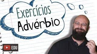 Exercícios de Advérbio [Prof Noslen]
