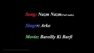 Nazm Nazm | Full Song | Akro | Bareilly Ki Barfi | (Karaoke Version)