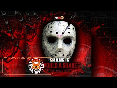 Shane E - World A Shake [Purge Season Riddim] July 2017
