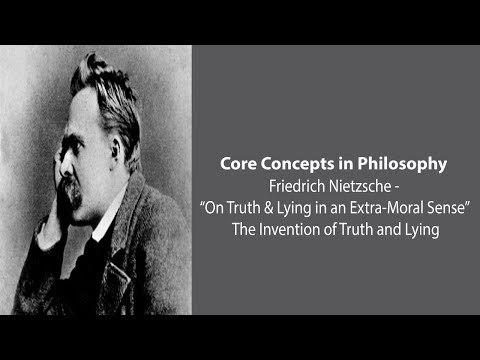 Friedrich Nietzsche on The Invention of Truth and Lying  - Philosophy Core Concepts