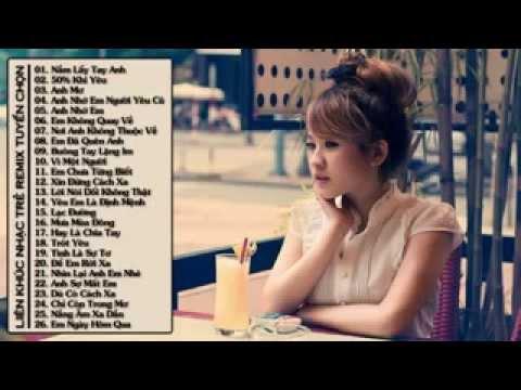 Lin Khc Nhc Tr Hay Nht 2014 Nonstop   Vit Mix   Top HIT 2014   Ni Bun Trong1