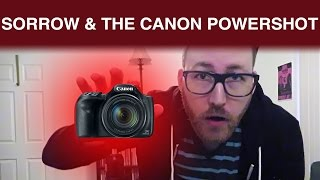 Sorrow and the Canon PowerShot SX540 HS [NOT A CAMERA REVIEW]