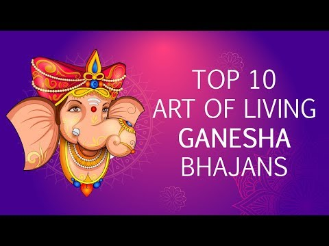 Top 10 Art Of Living Ganesha Bhajans | गणेश भजन | Best Collection Bhajans