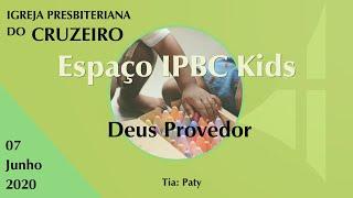Espaço IPBC Kids - DEUS PROVEDOR  #EP12