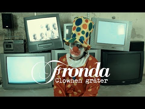 Fronda - Clownen gråter (Officiell video)