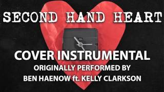 Second Hand Heart (Cover Instrumental) [In the Style of Ben Haenow ft. Kelly Clarkson]