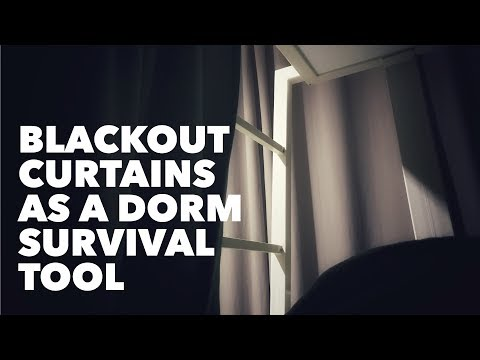 Dorm Hack - Blackout Curtains As A Dorm Survival Tool