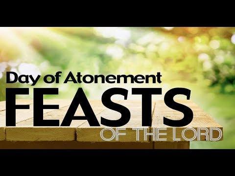 2017-09-24   The Feast Days - Yom Kippur, Day of Atonement