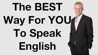 Best Way For You To Speak English