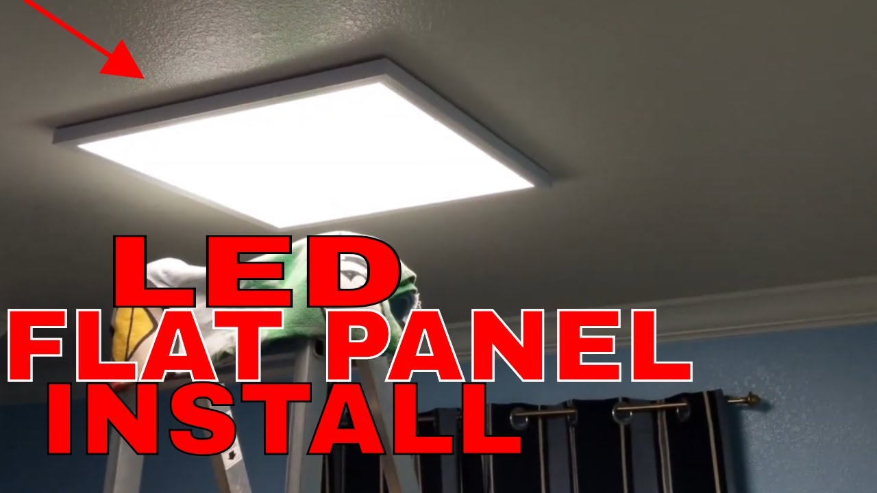 How To Install A Flat Panel Led Light On A Ceiling