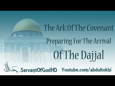 The Ark Of The Covenant & Preparing For The Arrival Of The Dajjal - MUST WATCH