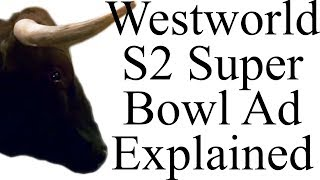 Westworld Season 2 Super Bowl Ad Explained