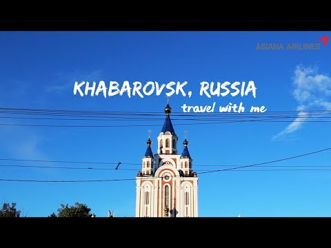 Khabarovsk Travel With Me