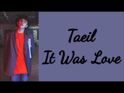 Taeil(태일) of BLOCK B(블락비) - It Was Love(사랑이었다) [Han|Rom|Eng LYRICS]
