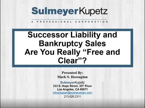 """Successor Liability Claims in Bankruptcy Sales: Are You Truly """"Free and Clear"""""""