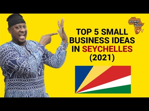 TOP 5 SMALL BUSINESS IDEAS IN SEYCHELLES (2021), DOING BUSINESS IN SEYCHELLES