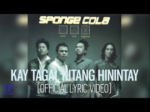 Sponge Cola - Kay Tagal Kitang Hinintay - (Official Lyric Video)