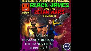 BLACK JAMES AND THE ZETAN WARS - VOLUME THREE!