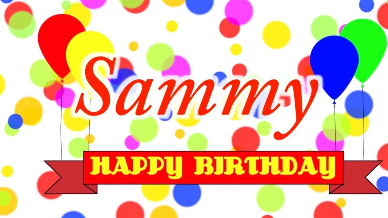 happy birthday sammy Happy Birthday Sammy Song   YouTube happy birthday sammy