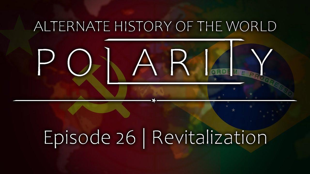 Alternate History of the World - Episode 26 ''Revival''