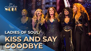 Ladies of Soul 2018 | Kiss and Say Goodbye & Reprise