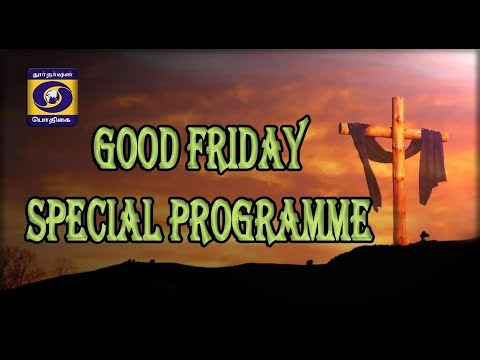 GOOD FRIDAY SPECIAL PROGRAMME  |  19 - 04 - 2019