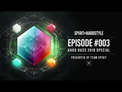 003   Spirit Of Hardstyle Podcast   Hard Bass 2018 Special